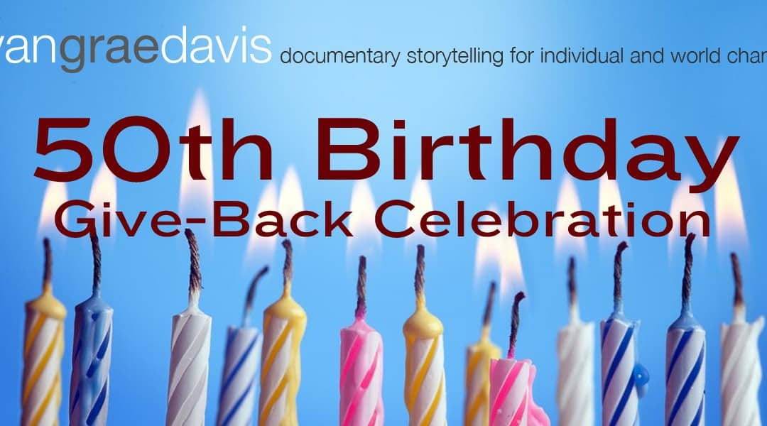 My 50th Birthday Give-Back Celebration